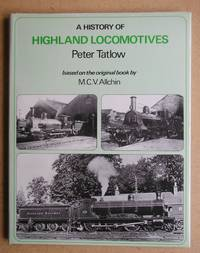 A History of Highland Locomotives.