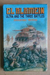El Alamein: Ultra and the Three Battles.