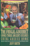 The Frugal Gourmet Cooks Three Ancient Cuisines: China, Greece, And Rome by  Jeff Smith - 1st Edition - 1989 - from Chris Hartmann, Bookseller and Biblio.com
