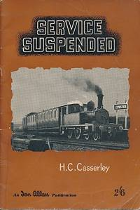 Service Suspended by  H C Casserley - First Edition - 1951 - from Barter Books Ltd (SKU: hcc31)