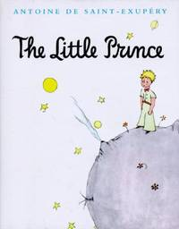 The Little Prince by Antoine De Saint-Exup?ry - Hardcover - 1943 - from ThriftBooks (SKU: G0152465030I4N01)