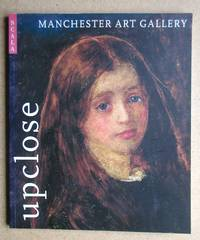 Up Close: A Guide to Manchester Art Gallery.