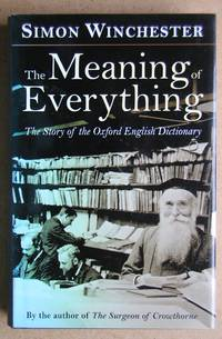 image of The Meaning of Everything. The Story of the Oxford English Dictionary.