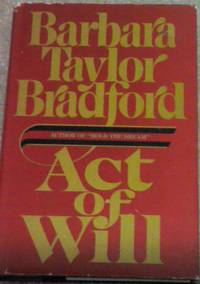 Act of will by Barbara Taylor Bradford, Hardcover, 1986