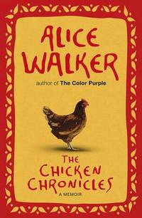 The Chicken Chronicles: A Memoir by Walker, Alice