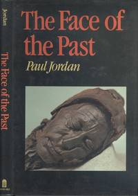 The Face of the Past (Batsford Studies in Archaeology)