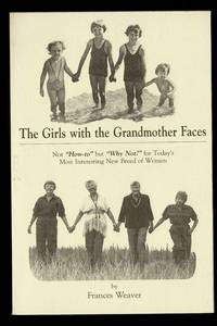 The Girls With The Grandmother Faces: Not How-To But Why Not? For Today's Most Interesting New...