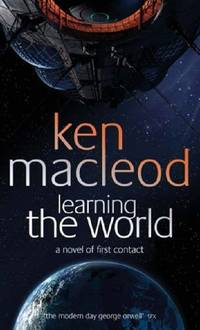 Learning The World: A novel of first contact