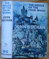 THE HOUSE OF THE FOUR WINDS by  John Buchan - First Edition - 1935 - from Sumner & Stillman and Biblio.com