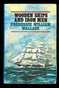 Wooden Ships And Iron Men By Wallace Frederick William