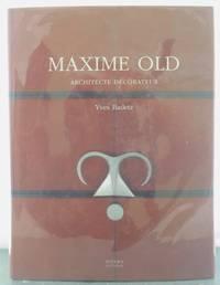 Maxime Old, 1910-1991, architecte décorateur