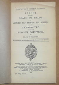 Report to the Board of Trade on Agencies and Methods for Dealing with the Unemployed in certain Foreign Countries by Mr. D. F. Schloss by D.F. Schloss - Paperback - 1904 - from Winghale Books (SKU: 049288)