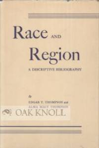 RACE AND REGION, A DESCRIPTIVE BIBLIOGRAPHY COMPILED WITH SPECIAL REFERENCE TO THE RELATIONS...
