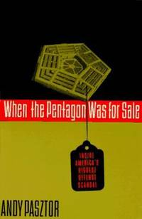 When the Pentagon Was for Sale : Inside America's Biggest Defense Scandal