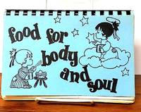Food for Body and Soul; Cover Design, Becky C. Kimball (Grand-daughter). Typing, Mary C. Duvall (Grand-daughter)