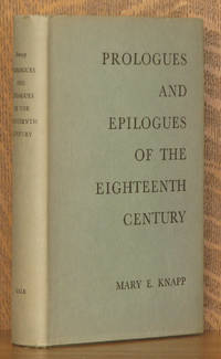 PROLOGUES AND EPILOGUES OF THE EIGHTEENTH CENTURY