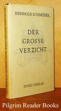 Der Grosse Verzicht by  Reinhold Schneider - Hardcover - 1950 - from Pilgrim Reader Books - IOBA (SKU: 26765)