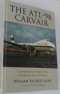 The ALT-98 Carvair: A Comprehensive History of the Aircraft and All 21 Airframes