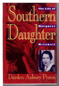 SOUTHERN DAUGHTER: The Life of Margaret Mitchell.