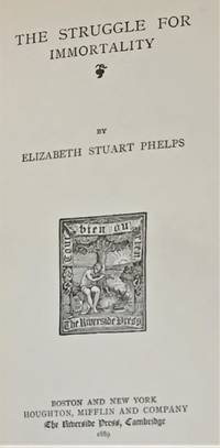 The Struggle for Immortality by Elizabeth Stuart Phelps - 1889 - from My Book Heaven (SKU: E8076)