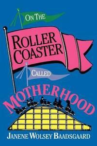 On the Roller Coaster Called Motherhood