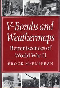 V Bombs and Weathermaps: Reminiscences of World War II