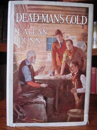 Dead Man's Gold by  J. Allan Dunn - First Edition, First Printing - 1920 - from Old Scrolls Book Shop (SKU: 022277)