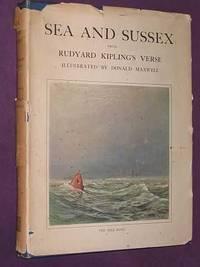 Sea and Sussex from Rudyard Kipling's Verse; With an Introductory Poem by Rudyard Kipling