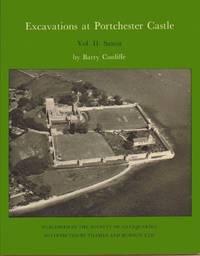 Excavations at Portchester Castle, Vol II: Saxon: 2 (Antiq-RR)