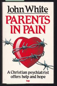 image of Parents in Pain : A Christian Psychiatrist Offers Help and Hope