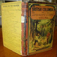BRITISH COLUMBIA, and VANCOUVER ISLAND; Comprising a historical sketch of the British settlements in the… by  William Carew Hazlitt - First Edition - 1858 - from Hugh Anson-Cartwright Fine Books, ABAC/ILAB (SKU: S6162)
