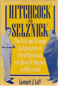 image of Hitchcock and Selznick: The Rich and Strange Collaboration of Alfred Hitchcock and David O.Selznick in Hollywood