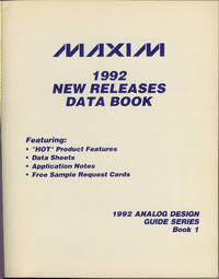 Maxim 1992 New Releases Data Book : 1992 Analog Design Guide Series Book 1