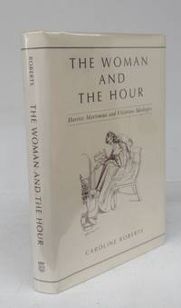 image of The Woman and the Hour: Harriet Martineau and Victorian Idealogies