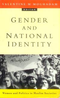 image of Gender and National Identity; Women and Politics in Muslim Societies