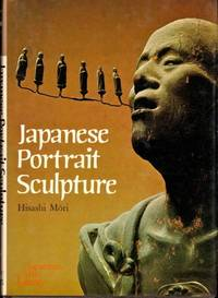 Japanese Portrait Sculpture by  Hisashi Mori - Hardcover - 1977 - from Kenneth Mallory Bookseller. ABAA (SKU: 29324)