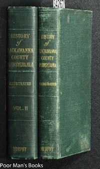 Jubilee History : Commemorative Of The Fiftieth Anniversary Of The  Creation Of Lackawanna County, Pennsylvania : Story Of Interesting Events  From Indian Occupancy Of Valley, Connecticut Settlement, Organization Of  Luzerne County, Start Of Anthracite 2vol
