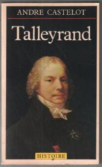 Talleyrand by Castelot Andre - 1983 - from philippe arnaiz and Biblio.com