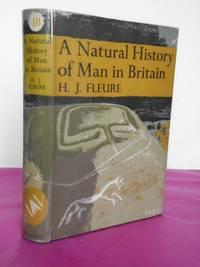 New Naturalist No.  18 A NATURAL HISTORY OF MAN IN BRITAIN
