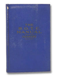 The R.O.T.C. Manual Infantry: A Text Book for the Reserve Officers Training Corps, 1st Year Basic, Vol. I (20th Edition)
