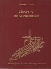 "L'épave "" C"" de la chretienne by Joncheray Jean Pierre - from philippe arnaiz and Biblio.com"