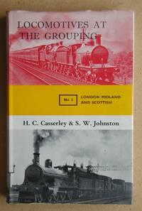 Locomotives at the Grouping. No. 3. London Midland and Scottish Railway.