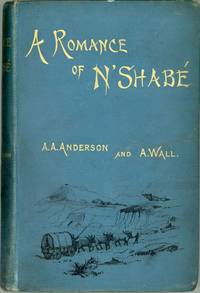 A ROMANCE OF N'SHABE BEING A RECORD OF STARTLING ADVENTURES IN SOUTH CENTRAL AFRICA ..
