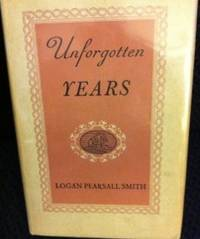 Unforgotten Years by  Logan Pearsall Smith  - First edition  - 1st edition   - from civilizingbooks (SKU: 502BID-0257)