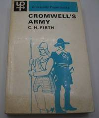 Cromwell's Army: A History of the English Soldier During the Civil Wars, the Commonwealth and...