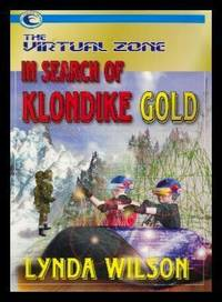 IN SEARCH OF KLONDIKE GOLD - The Virtual Zone