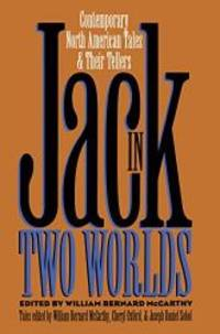Jack in Two Worlds: Contemporary North American Tales and Their Tellers (Publications of the...