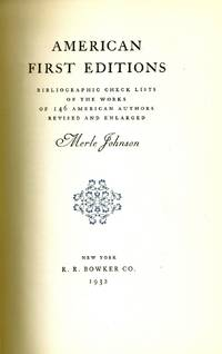 AMERICAN FIRST EDITIONS. Bibliographic Checklists of the Works of 146 American Authors