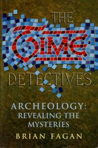 image of Time Detectives : How Archeologists Use Technology to Recapture the Past