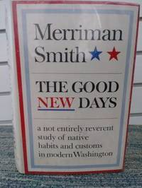 The Good New Days: A Not Entirely Reverent Study of Native Habits and Customs in Modern Washington